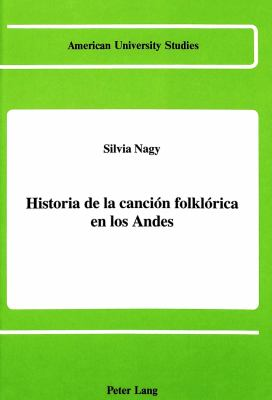 Historia de La Cancion Folklorica En Los Andes 9780820405971