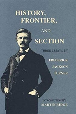 History, Frontier, and Section: Three Essays 9780826314321