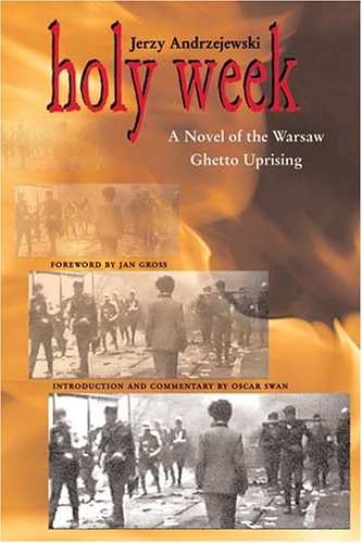 Holy Week: A Novel of the Warsaw Ghetto Uprising 9780821417157