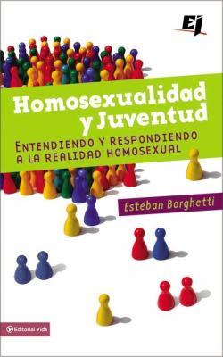 Homosexualidad y Juventud: Entendiendo y Respondiendo a la Realidad Homosexual 9780829751215