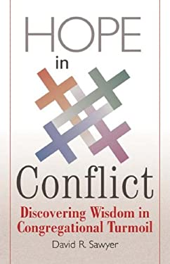 Hope in Conflict: Discovering Wisdom in Congregational Turmoil 9780829817584