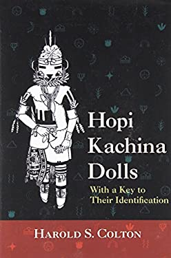 Hopi Kachina Dolls with a Key to Their Identification 9780826301802