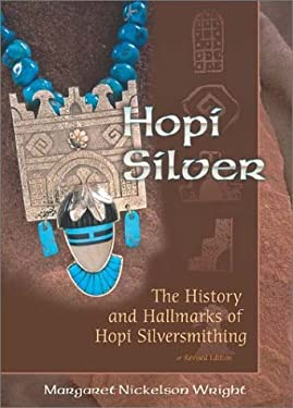 Hopi Silver: The History and Hallmarks of Hopi Silversmithing 9780826333827
