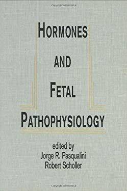 Hormones and Fetal Pathphysiology 9780824786519