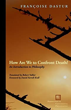 How Are We to Confront Death?: An Introduction to Philosophy 9780823242405