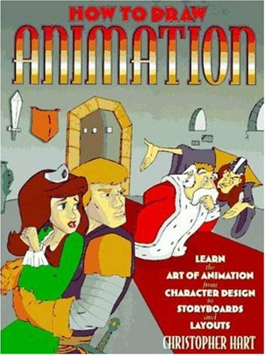 How to Draw Animation: Learn the Art of Animation from Character Design to Storyboards and Layouts 9780823023653