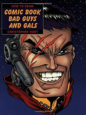 How to Draw Comic Book Bad Guys and Gals 9780823023721