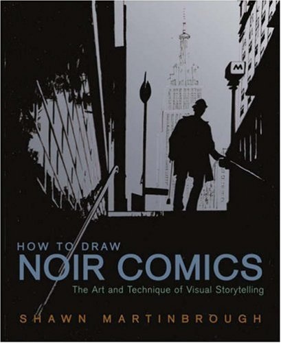 How to Draw Noir Comics: The Art and Technique of Visual Storytelling 9780823024063