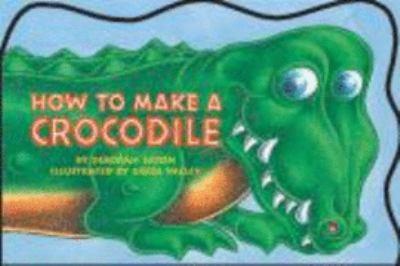 How to Make a Crocodile: Big Book