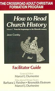 How to Read Church History Vol 1: Facilitator's Guide: From the Beginnings to the 15th Century 9780824570057