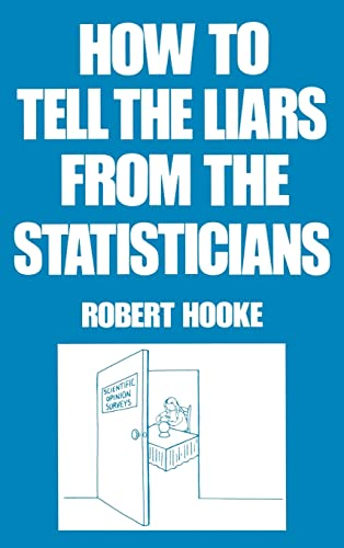 How to Tell the Liars from the Statisticians 9780824718176