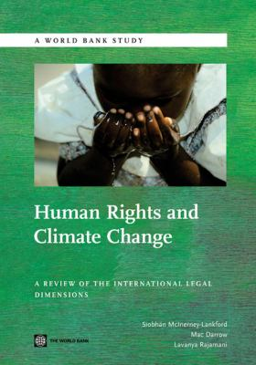 Human Rights and Climate Change: A Review of the International Legal Dimensions 9780821387207
