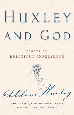 Huxley and God: Essays on Religious Experience 9780824522520