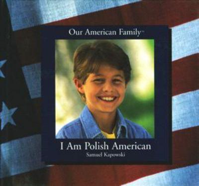 I Am Polish American 9780823950102