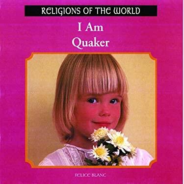 I Am Quaker 9780823952649