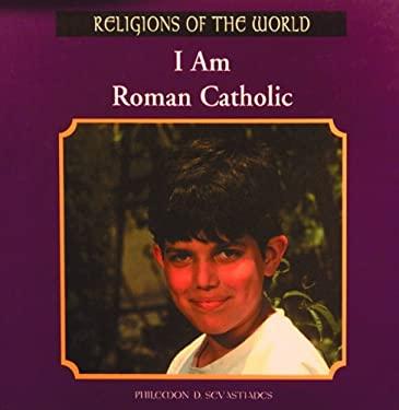 I Am Roman Catholic 9780823923762