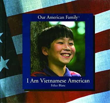 I Am Vietnamese American 9780823950096