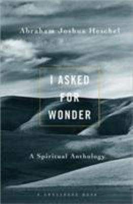 I Asked for Wonder: A Spiritual Anthology 9780824505424