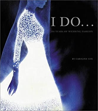 I Do: 100 Years of Wedding Fashion 9780823025114
