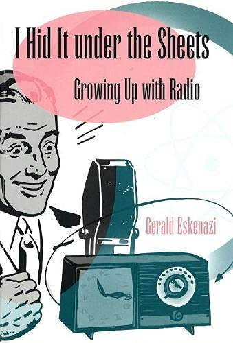 I Hid It Under the Sheets: Growing Up with Radio 9780826216205