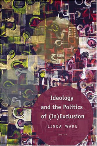 Ideology and the Politics of (In)Exclusion 9780820470658