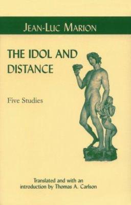 Idol and Distance: Five Studies 9780823220786