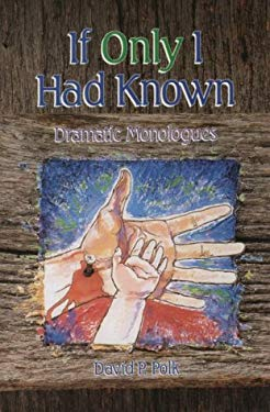 If Only I Had Known: Dramatic Monologues for Advent and Lent 9780827216112