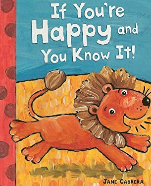 if you re happy and you know it by jane cabrera   reviews