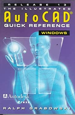 Illustrated AutoCAD Quick Reference Guide for Release 13/ Windows 9780827371491