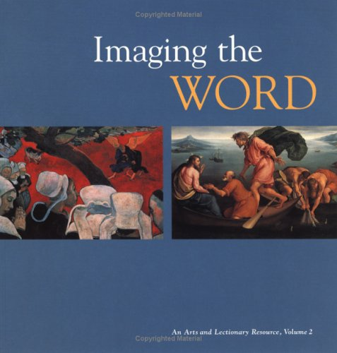 Imaging the Word: An Arts and Lectionary Resource 9780829810332