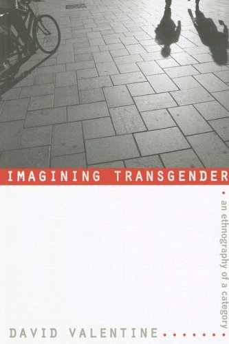 Imagining Transgender: An Ethnography of a Category 9780822338697