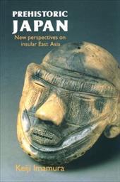 Prehistoric Japan: New Perspectives on Insular East Asia - Imamura, Keiji / Imamura, K.