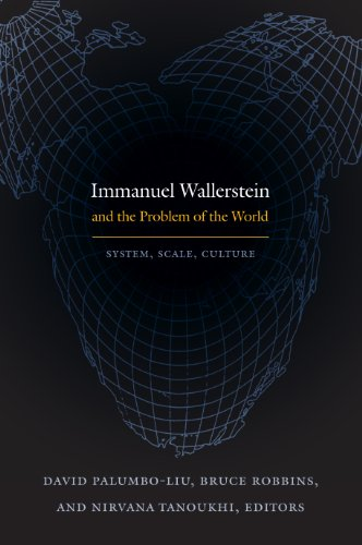 Immanuel Wallerstein and the Problem of the World: System, Scale, Culture 9780822348481