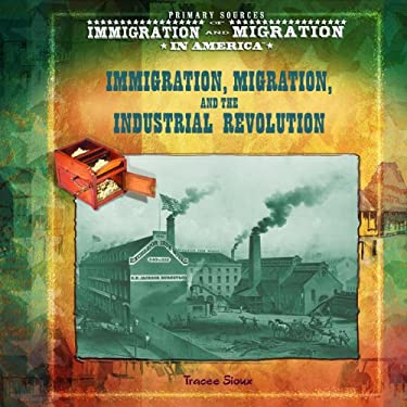 Immigrants, Migration, and the Industrial Revolution 9780823968268