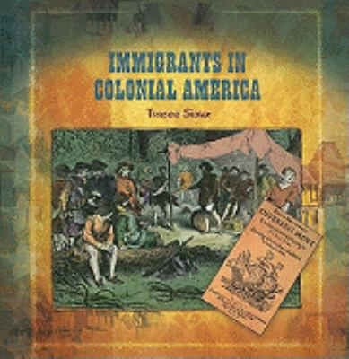 Immigrants in Colonial America 9780823989492