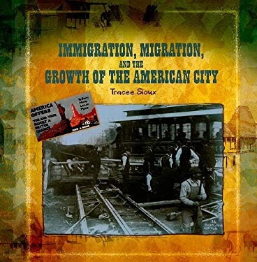 Immigration, Migration, and the Growth of the American City 9780823989546