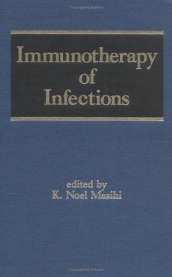 Immunotherapy of Infections 9780824792091