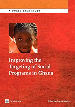 Improving the Targeting of Social Programs in Ghana 9780821395936