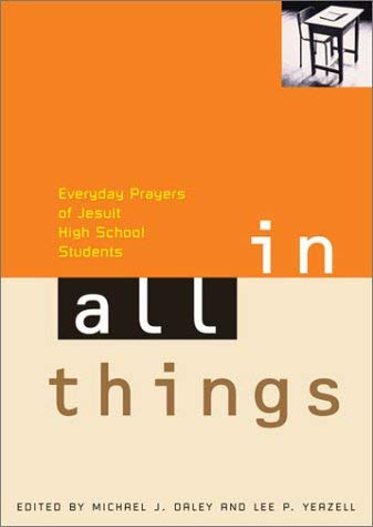 In All Things: Everyday Prayers of Jesuit High School Students 9780829419573