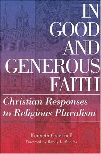 In Good and Generous Faith: Christian Responses to Religious Pluralism 9780829817218