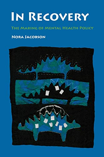 In Recovery: The Making of Mental Health Policy 9780826514554