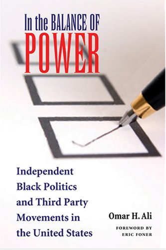 In the Balance of Power: Independent Black Politics and Third-Party Movements in the United States 9780821418079