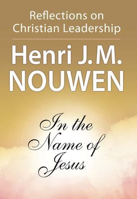 In the Name of Jesus : Reflections on Christian Leadership