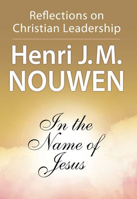 In the Name of Jesus: Reflections on Christian Leadership 9780824512590