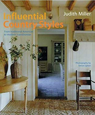 Influential Country Styles: From Traditional American to Rustic French and Modern Scandinavian-The Complete Guide 9780823009541