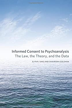 Informed Consent to Psychoanalysis: The Law, the Theory, and the Data 9780823249763