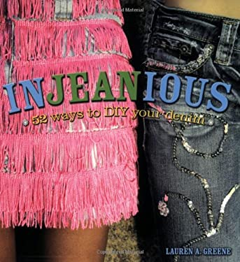 Injeanious: 52 Ways to DIY Your Denim 9780823051083