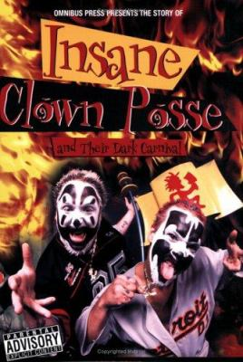 Insane Clown Posse and Their Dark Carnival 9780825634376