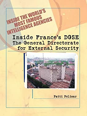 Inside France's DGSE: The General Directorate for External Security 9780823938148