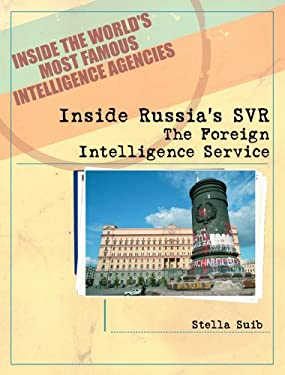 Inside Russia's SVR: The Foreign Intelligence Service